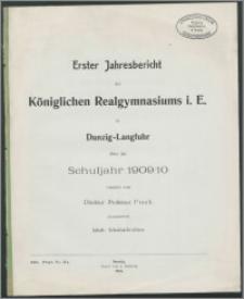 Erster Jahresbericht des Königlichen Realgymnasiums i. E. zu Danzig-Langfuhr über das Schuljahr 1909/10