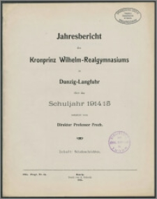 Jahresbericht des Kronprinz Wilhelm-Realgymnasiums in Danzig-Langfuhr über das Schuljahr 1914/15