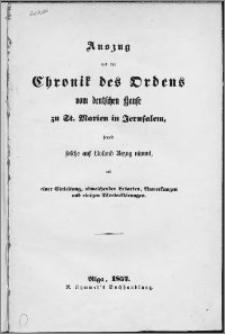 Auszug aus der Chronik des Ordens vom Deutschen Hause zu St. Marien in Jerusalem, soweit solche auf Livland Bezug nimmt : mit einer Einleitung, abweichenden Lesarten, Anmerkungen und einigen Worterklärungen