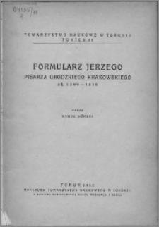 Formularz Jerzego : pisarza grodzkiego krakowskiego ok. 1399-1415