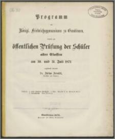 Programm des Königl. Friedrichsgymnasiums zu Gumbinnen, womit zur öffentlichen Prüfung der Schüler aller Classen am 30. und 31. Juli 1874