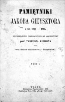 Pamiętniki Jakóba Gieysztora z lat 1857-1865. T. 1
