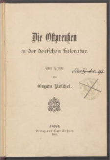 Die Ostpreussen in der deutschen Litteratur : eine Studie