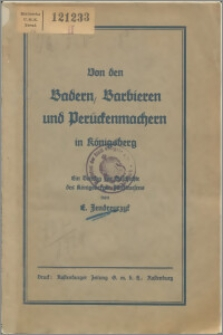 Von den Badern, Barbieren und Perückenmachern in Königsberg : Ein Beitrag zur Geschichte des Königsberger Zunftwesens