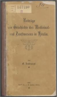 Beiträge zur Geschichte des Medizinal- und Zunftwesens in Köslin