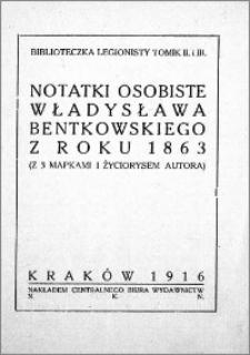 Notatki osobiste Władysława Bentkowskiego z roku 1863 : (z 3 mapkami i życiorysem autora)
