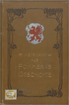 Aus Pommerns Geschichte : Sechs Vorträge im Stettiner Frauenverein gehalten