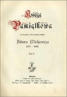 Księga pamiątkowa na uczczenie setnej rocznicy urodzin Adama Mickiewicza (1798-1898). T. 2