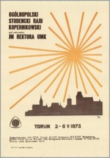 [Plakat. Inc.:] Ogólnopolski Studencki Rajd Kopernikowski pod patronatem JM rektora UMK : Torun 2-6 V 1973.