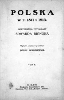 Polska w r. 1811 i 1813 : wspomnienia dyplomaty Edouarda Bignona. T. 2