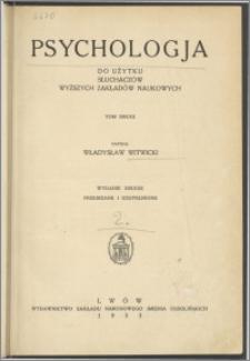 Psychologja : do użytku słuchaczów wyższych zakładów naukowych. T. 2