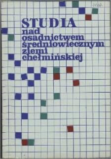 Studia nad Osadnictwem Średniowiecznym Ziemi Chełmińskiej. T. 1 (1990)