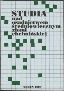 Studia nad Osadnictwem Średniowiecznym Ziemi Chełmińskiej. T. 3 (1999)