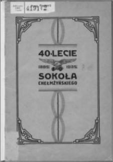40-lecie Sokoła chełmżyńskiego : 1895-1935