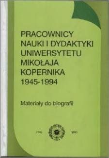 Pracownicy nauki i dydaktyki Uniwersytetu Mikołaja Kopernika 1945-1994 : materiały do biografii
