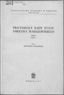 Protokoły Rady Stanu Księstwa Warszawskiego. T. 1, cz. 1