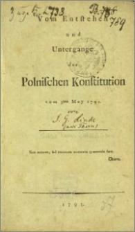Vom Entstehen und Untergange der polnischen Konstitution vom 3ten May 1791. T. 1, Vom Entstehen der Polnischen Konstitution vom 3ten May 1791