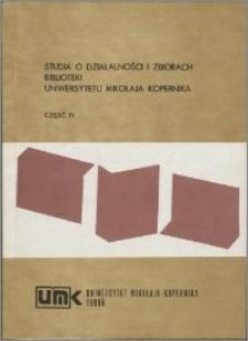 Studia o działalności i zbiorach Biblioteki Uniwersytetu Mikołaja Kopernika. Cz. 4