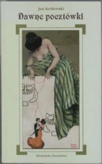 Dawne pocztówki : historia, ikonografia, kolekcjonerstwo