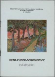 Irena Fusek-Forosiewicz : malarstwo : katalog wystawy w Domu Eskenów, 20 czerwca - 31 lipca 1997