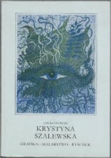 Krystyna Szalewska : grafika - malarstwo - rysunek : wystawa retrospektywna w 30-lecie pracy artystycznej w Muzeum Okręgowym w Toruniu (marzec-kwiecień 1993)
