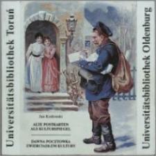 Alte Postkarten als Kulturspiegel = Dawna pocztówka zwierciadłem kultury