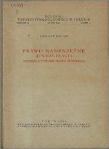 Prawo nadbrzeżne (ius naufragii) : studium z historii prawa morskiego
