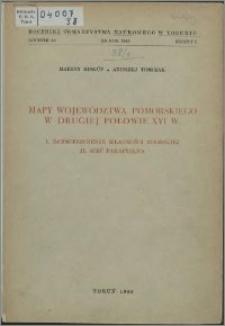 Mapy województwa pomorskiego w drugiej połowie XVI w. : rozmieszczenie własności ziemskiej, sieć parafialna