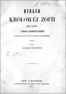 Biblia królowej Zofii : żony Jagiełły z Kodexu Szaroszpatackiego