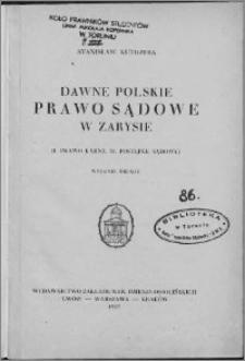 Dawne polskie prawo sądowe w zarysie