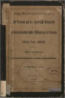 Die Preussen auf der Universität Wittenberg und die nichtpreussischen Schüler Wittenbergs in Preussen von 1502 bis 1602 : eine Festgabe zur vierhundertjährigen Gedächtnisfeier der Gründung der Universität Wittenberg