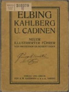 Elbing, Kahlberg u. Cadinen : neuer illustrierter Führer