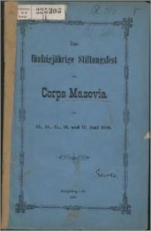 Das fünfzigjährige Stiftungsfest des Corps Masovia am 13., 14., 15., 16. und 17. Juni 1800