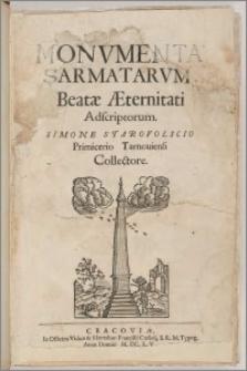 Monvmenta sarmatarvm beatae aeternitati / Simone Starovolscio primicerio tarnouiensi collectore