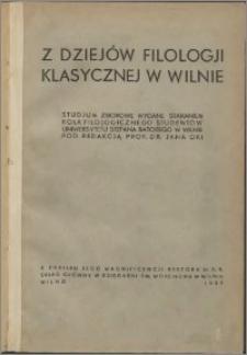 Z dziejów filologji klasycznej w Wilnie : studjum zbiorowe