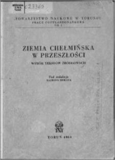 Ziemia Chełmińska w przeszłości : wybór tekstów źródłowych