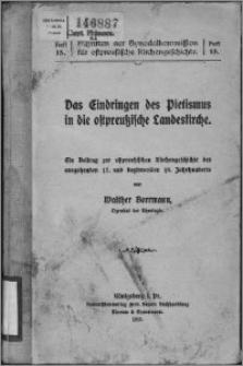Das Eindringen des Pietismus in die ostpreußische Landeskirche : ein Beitrag zur ostpreußischen Kirchengeschichte des ausgehenden 17. und beginnenden 18. Jahrhunderts