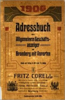 Adressbuch nebst allgemeinem Geschäfts-Anzeiger von Bromberg mit Vorvorten für 1906 : auf Grund amtlicher und privater Unterlagen
