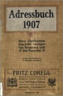 Adressbuch nebst allgemeinem Geschäfts-Anzeiger von Bromberg mit Vorvorten für 1907 : auf Grund amtlicher und privater Unterlagen