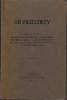 Do młodzieży : przemówienie J. M. Rektora Uniwersytetu Wileńskiego profesora Marjana Zdziechowskiego w dniu otwarcia roku akademickiego 10 października 1925 r.