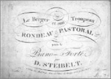 Le Berger et son Troupeau. Rondeau pastoral pour le Piano-Forte par D. Steibelt.