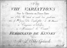 """VIII Variations Pour le Clavecin ou Piano-Forte sur l'Air """"Wie stark ist nicht dein zauberton"""" tire de l'Opera """"Die Zauberflöte"""" de Mr Mozart Composées et Dediées a Monsieur le Comte Ferdinand de Kinsky par Mr L'Abbé Gelinek"""