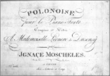 Polonoise pour le Piano Forte ; Composée et Dediée À Mademoisellé Léonore de Dusensÿ par Ignace Moscheles