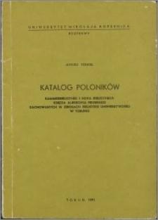 Katalog Poloników Kammerbibliothek i Nova Bibliotheca księcia Albrechta Pruskiego zachowanych w zbiorach Biblioteki Uniwersyteckiej w Toruniu