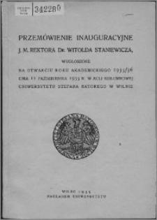 Przemówienie inauguracyjne J. M. Rektora Dr. Witolda Staniewicza, wygłoszone na otwarciu roku akademickiego 1935/36 dnia 11 października 1935 r. w Auli Kolumnowej Uniwersytetu Stefana Batorego w Wilnie