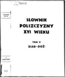 Słownik polszczyzny XVI wieku T. 5: Diabelski - Dożywotny