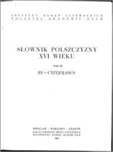 Słownik polszczyzny XVI wieku T. 3: By - Cyzyjojanus