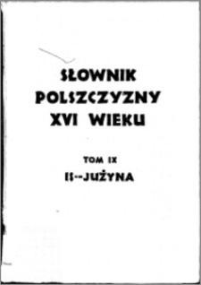 Słownik polszczyzny XVI wieku T. 9: Iskać - Jużyna