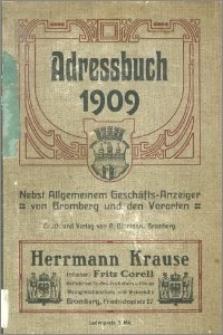 Adressbuch nebst allgemeinem Geschäfts-Anzeiger von Bromberg und dessen Vororten für 1909 : auf Grund amtlicher und privater Unterlagen