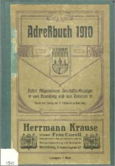 Adressbuch nebst allgemeinem Geschäfts-Anzeiger von Bromberg und dessen Vororten für 1910 : auf Grund amtlicher und privater Unterlagen